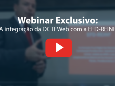 WEBINAR EXCLUSIVO: Assista o vídeo sobre a DCTFweb e a EFD-REINF