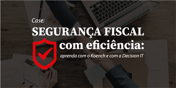 Descubra como o Koerich aumentou o nível de segurança fiscal, utilizando uma solução gaúcha