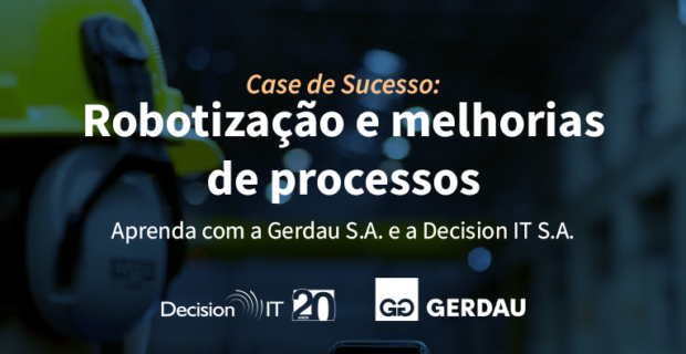 Descubra como a Gerdau aumentou o nível de segurança fiscal através da robotização