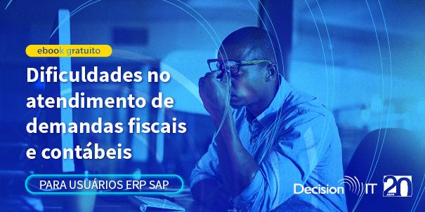 Confira as maiores dificuldades de usuários ERP SAP para o atendimento fiscal e contábil