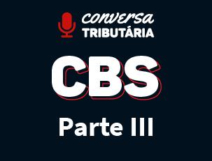 [#89 Conversa Tributária] CBS – Alíquotas e regimes
