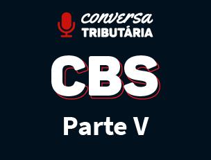 [#91 Conversa Tributária] CBS – Imunidades e isenções